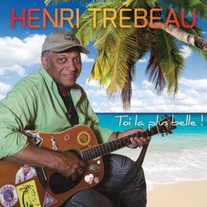 Henri Trébeau - Toi la plus belle