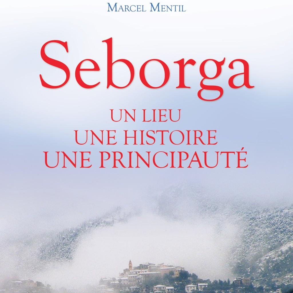 Seborga : un lieu, une histoire, une Principauté